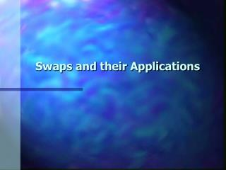 Swaps and their Applications