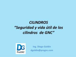 CILINDROS  Seguridad y vida  til de los cilindros  de GNC