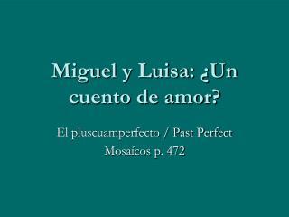 Miguel y Luisa:  Un cuento de amor