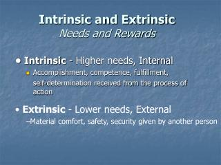Intrinsic and Extrinsic  Needs and Rewards