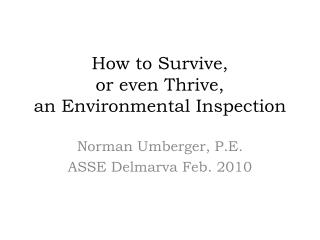 How to Survive, or even Thrive, an Environmental Inspection