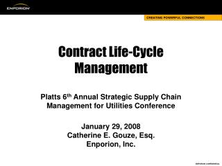Contract Life-Cycle Management  Platts 6th Annual Strategic Supply Chain Management for Utilities Conference  January 29
