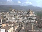 NUEVOS PROCESOS DE REGISTRO DE ACTIVIDAD DE ENFERMER A EN HISTORIA CL NICA INFORMATIZADA