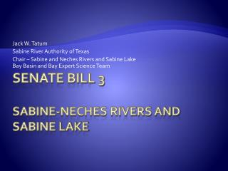 Senate Bill 3  Sabine-Neches Rivers and Sabine Lake