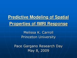Predictive Modeling of Spatial Properties of fMRI Response