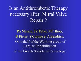 Is an Antithrombotic Therapy necessary after  Mitral Valve Repair