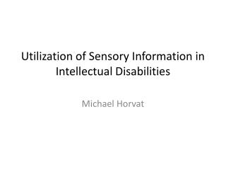 Utilization of Sensory Information in Intellectual Disabilities