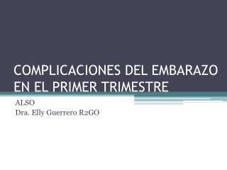 COMPLICACIONES DEL EMBARAZO EN EL PRIMER TRIMESTRE