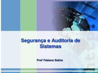 Seguran a e Auditoria de Sistemas