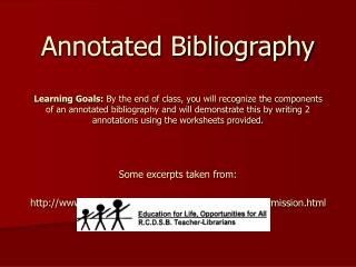 Annotated Bibliography  Learning Goals: By the end of class, you will recognize the components of an annotated bibliogra