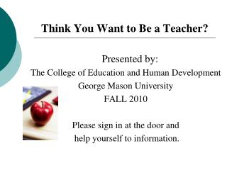 Think You Want to Be a Teacher