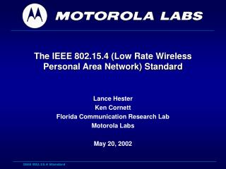 The IEEE 802.15.4 Low Rate Wireless Personal Area Network Standard