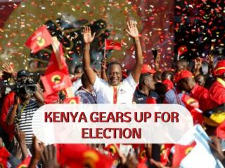 Kenya Gears Up for High-Stakes Elections