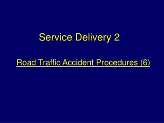 Road Traffic Accident Procedures 6