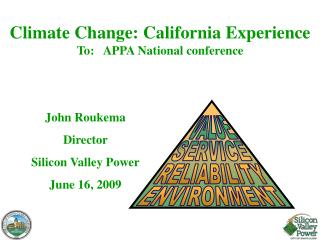 Climate Change: California Experience To:   APPA National conference