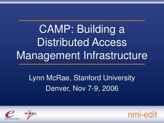 CAMP: Building a Distributed Access Management Infrastructure