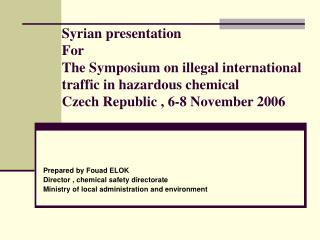 Syrian presentation For  The Symposium on illegal international traffic in hazardous chemical  Czech Republic , 6-8 Nove