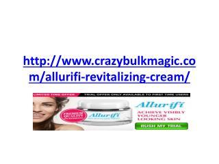 http://www.crazybulkmagic.com/allurifi-revitalizing-cream/