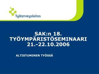 SAK:n 18. TY YMP RIST SEMINAARI 21.-22.10.2006