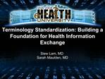 Terminology Standardization: Building a Foundation for Health Information Exchange