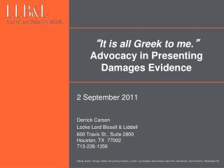It is all Greek to me.  Advocacy in Presenting Damages Evidence