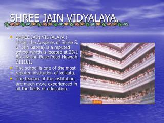 SHREE JAIN VIDYALAYA.
