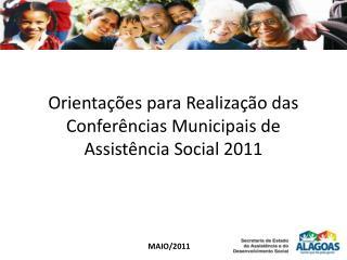 Orienta  es para Realiza  o das Confer ncias Municipais de Assist ncia Social 2011