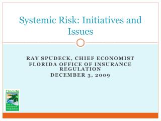 Systemic Risk: Initiatives and Issues