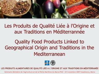 Les Produits de Qualit  Li e   l Origine et aux Traditions en M diterrann e  Quality Food Products Linked to Geographica