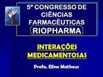 5  CONGRESSO DE CI NCIAS FARMAC UTICAS RIOPHARMA