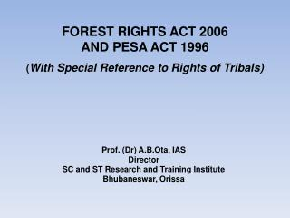 FOREST RIGHTS ACT 2006  AND PESA ACT 1996  With Special Reference to Rights of Tribals