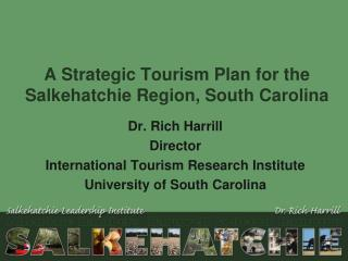 A Strategic Tourism Plan for the Salkehatchie Region, South Carolina