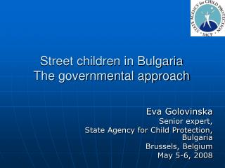 Street children in Bulgaria The governmental approach