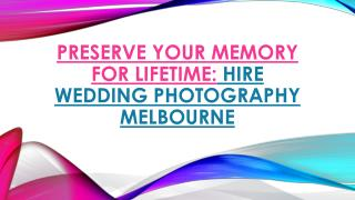 Capture The Best Moments: Hire Wedding Photography Melbourne