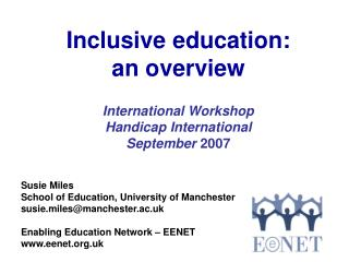 Inclusive education:  an overview   International Workshop Handicap International September 2007