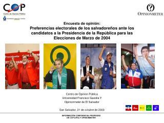 Encuesta de opini n: Preferencias electorales de los salvadore os ante los candidatos a la Presidencia de la Rep blica p