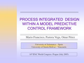 PROCESS INTEGRATED  DESIGN WITHIN A MODEL PREDICTIVE CONTROL FRAMEWORK