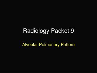 Radiology Packet 9