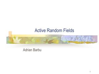 Active Random Fields