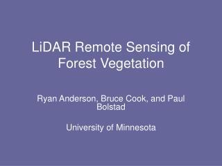 LiDAR Remote Sensing of Forest Vegetation