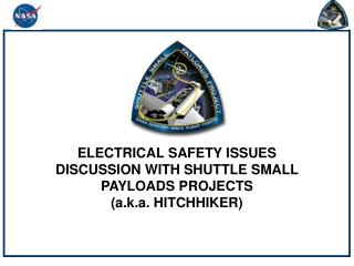 ELECTRICAL SAFETY ISSUES DISCUSSION WITH SHUTTLE SMALL PAYLOADS PROJECTS                     a.k.a. HITCHHIKER