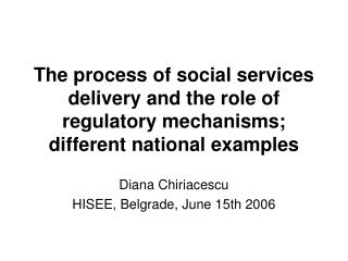 The process of social services delivery and the role of regulatory mechanisms;  different national examples