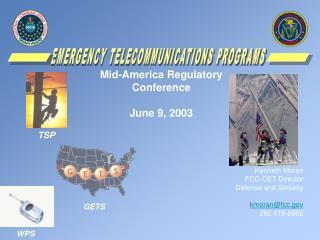 Mid-America Regulatory Conference  June 9, 2003      Kenneth Moran FCC-OET Director  Defense and Security  kmoranfcc 202