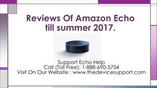 Reviews Of Amazon Echo till summer 2017.