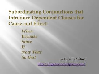 Subordinating Conjunctions that Introduce Dependent Clauses for Cause and Effect: