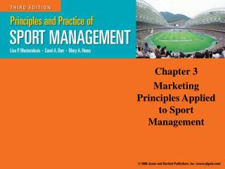 Chapter 3Marketing Principles Applied to Sport Management