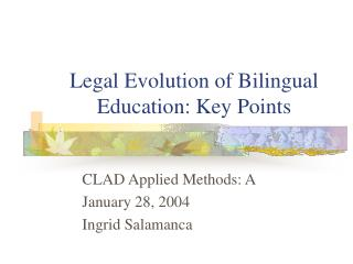 Legal Evolution of Bilingual Education: Key Points