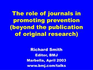 The role of journals in promoting prevention beyond the publication of original research