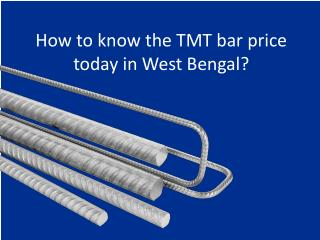 How to know the TMT bar price today in West Bengal?