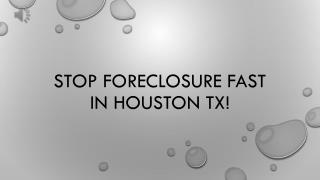 Stop foreclosure fast in houston tx! www.TexasFastHomeOffer.com